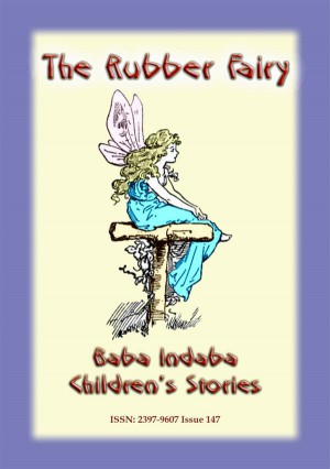 THE RUBBER FAIRY - A Fairy Tale by Anon E. Mouse from StreetLib SRL in General Novel category