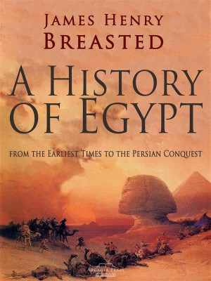 A History of Egypt from the Earliest Times to the Persian Conquest by James Henry Breasted from StreetLib SRL in Family & Health category