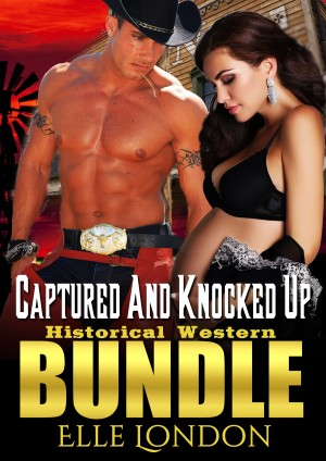 Captured And Knocked Up: Historical Western Bundle by Elle London from StreetLib SRL in General Novel category