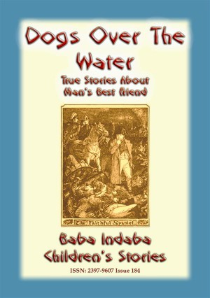 DOGS OVER THE WATER - True Animal stories about Mans Best Friend by Anon E. Mouse from StreetLib SRL in General Novel category