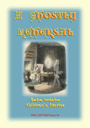 A GHOSTLY REHEARSAL - A childrens ghost story from the golden age of railways by Anon E. Mouse from StreetLib SRL in General Novel category
