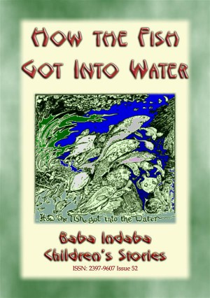 HOW THE FISH GOT INTO WATER - An Australian Aborigine Childrens Story by Anon E. Mouse from StreetLib SRL in General Novel category
