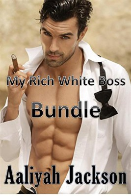 My Rich White Boss Bundle by Aaliyah Jackson from StreetLib SRL in General Novel category