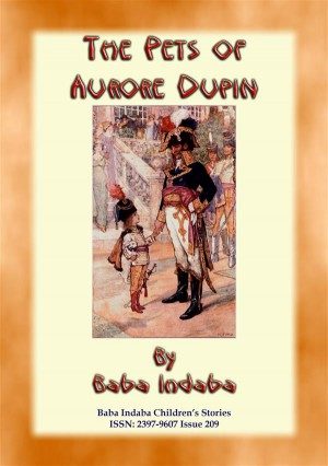 THE PETS OF AURORE DUPIN - A True French Children's Story by Anon E. Mouse from StreetLib SRL in General Novel category