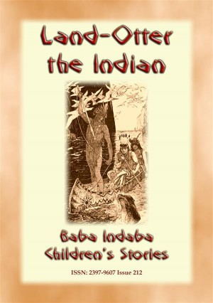 LAND OTTER THE INDIAN - A Native American Tlingit story from the North West by Anon E. Mouse from  in  category