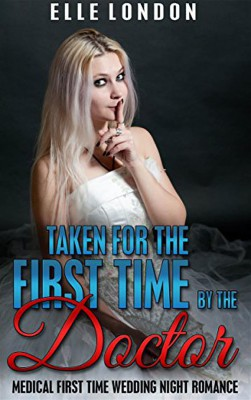 Taken For The First Time By The Doctor: Victorian Medical First Time Older Man Younger Woman Romance by Elle London from StreetLib SRL in General Novel category