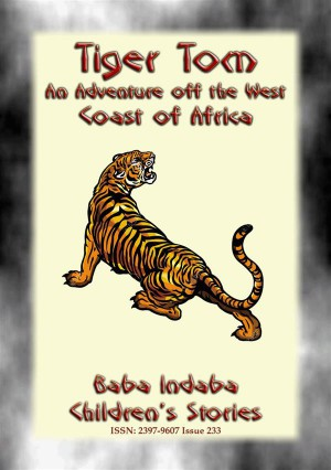 TIGER TOM - A Children's Maritime Adventure off the Coast of West Africa by Anon E. Mouse from StreetLib SRL in General Novel category