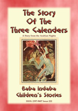 THE THREE CALENDERS - A Children's Story from 1001 Arabian Nights:  by Anon E. Mouse from StreetLib SRL in General Novel category