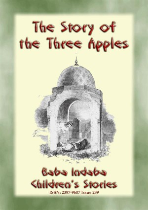 THE STORY OF THE THREE APPLES - A Childrens Story from 1001 Arabian Nights by Anon E. Mouse from  in  category