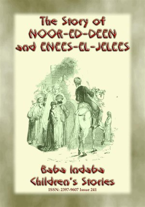 THE STORY OF NOOR-ED-DEEN AND ENEES-EL-JELEES - A Tale from the Arabian Nights by Anon E. Mouse from StreetLib SRL in General Novel category