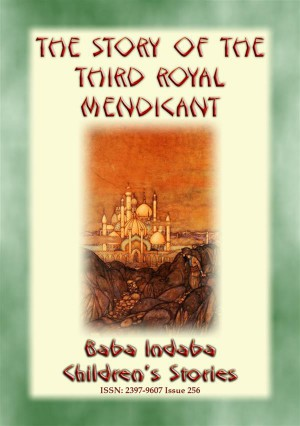 THE STORY OF THE THIRD ROYAL MENDICANT - A Tale from the Arabian Nights by Anon E. Mouse from StreetLib SRL in General Novel category