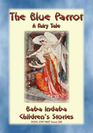 THE BLUE PARROT - A Children's Fairy Tale by Anon E. Mouse from StreetLib SRL in General Novel category