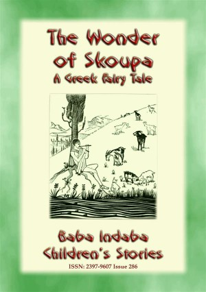 THE WONDER OF SKOUPA - A Greek Fairy Tale by Anon E. Mouse from StreetLib SRL in General Novel category