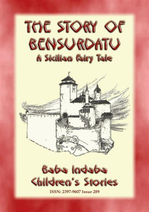 THE STORY OF BENSURDATU - A Children's Fairy Tale from Sicily by Anon E. Mouse from StreetLib SRL in General Novel category