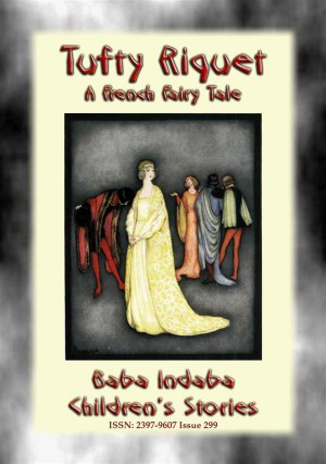 TUFTY RIQUET - A French Children's Fairy Tale About the Fallacy of Beauty by Anon E. Mouse from StreetLib SRL in General Novel category