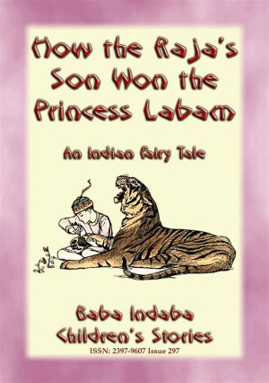 HOW THE RAJAS SON WON THE PRINCESS LABAM - A Children's Fairy Tale from India by Anon E. Mouse from StreetLib SRL in General Novel category