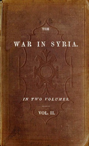 The War in Syria, Volume 2 (of 2) by Charles Napier from StreetLib SRL in Classics category