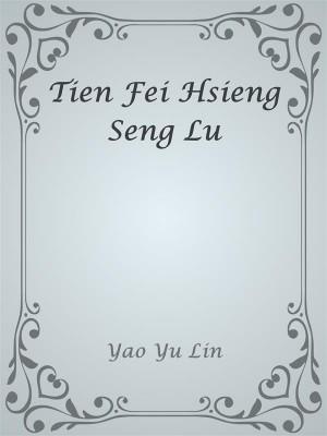 Tien Fei Hsieng Seng Lu