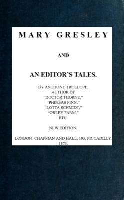Mary Gresley and an Editors Tales by Anthony Trollope from StreetLib SRL in Classics category