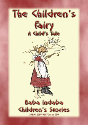 THE CHILDRENS FAIRY - A Tale of a French Child by Anon E. Mouse from StreetLib SRL in General Novel category