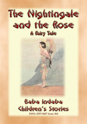 THE NIGHTINGALE AND THE ROSE - A Children's fairy tale of how true love overcame a broken heart by Anon E. Mouse from StreetLib SRL in General Novel category
