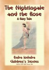 THE NIGHTINGALE AND THE ROSE - A Children's fairy tale of how true love overcame a broken heart by Anon E. Mouse from  in  category