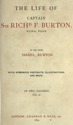 The Life of Captain Sir Richard F. Burton, volume 2 (of 2) / By his Wife Isabel Burton by Lady Isabel Burton from StreetLib SRL in Classics category