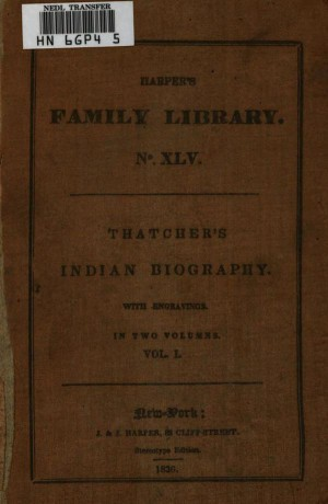 Indian Biography; Vol. 1 of 2 / Or, An Historical Account of Those Who Have Been Distinguished.... by B. B. Thatcher from StreetLib SRL in Classics category