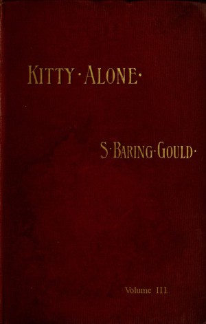 Kitty Alone (vol. 3 of 3) / A Story of Three Fires by S. Baring from StreetLib SRL in Classics category