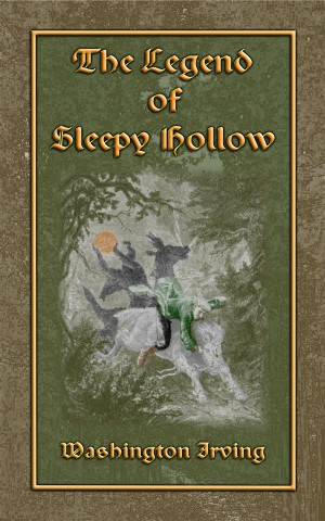 THE LEGEND OF SLEEPY HOLLOW - An American Literary Classic by Washington Irving from StreetLib SRL in General Novel category