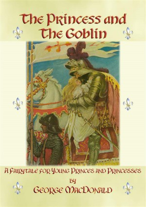 THE PRINCESS AND THE GOBLIN - A Tale of Fantasy for young Princes and Princesses by Illustrated by Jesse Wilcox Smith from StreetLib SRL in General Novel category