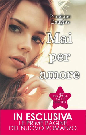Mai per amore by Penelope Douglas from StreetLib SRL in Romance category