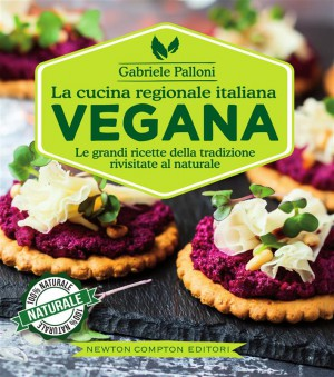 La cucina regionale italiana vegana by Gabriele Palloni from StreetLib SRL in Recipe & Cooking category