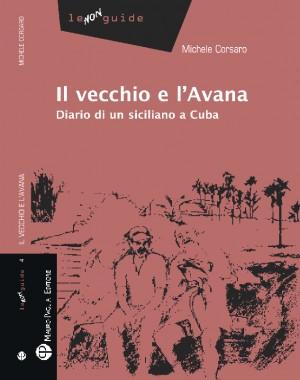 Il vecchio e l'Avana - Diario di un siciliano a Cuba by Michele Corsaro from StreetLib SRL in Travel category