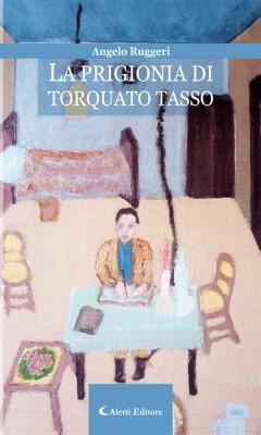La prigionia di Torquato Tasso by Angelo Ruggeri from  in  category