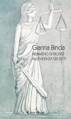 Nemmeno di fronte all'evidenza dei fatti by Gianna Binda from StreetLib SRL in General Novel category