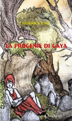 La progenie di Gaya by Federica Pace from StreetLib SRL in General Novel category