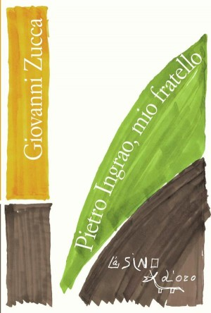 Pietro Ingrao, mio fratello by Giovanni Zucca from StreetLib SRL in Language & Dictionary category