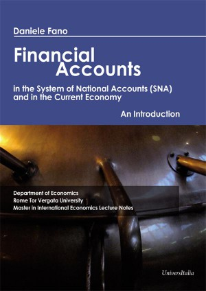 Financial Accounts in the Sstem of National Accounts (SNA) and in the Current Economy by Daniele Fano from StreetLib SRL in Business & Management category