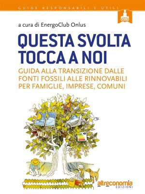 Questa svolta tocca a noi by A cura di Energoclub Onlus from StreetLib SRL in Engineering & IT category
