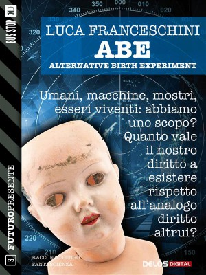 A.B.E. Alternative Birth Experiment by Luca Franceschini from StreetLib SRL in Politics category
