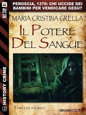 Il potere del sangue by Maria Cristina Grella from StreetLib SRL in General Novel category