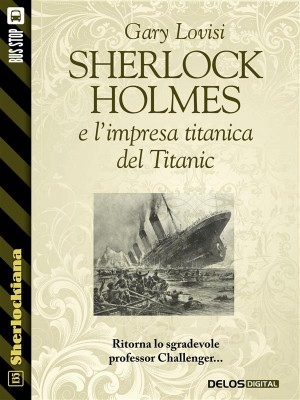 Sherlock Holmes e limpresa titanica del Titanic by Gary Lovisi from StreetLib SRL in General Novel category