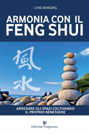Armonia con il Feng Shui by Long Manqing from StreetLib SRL in Religion category