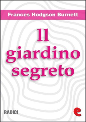 Il Giardino Segreto (The Secret Garden) by Frances Hodgson Burnett from  in  category