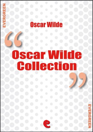 Oscar Wilde Collection by Oscar Wilde from StreetLib SRL in Language & Dictionary category