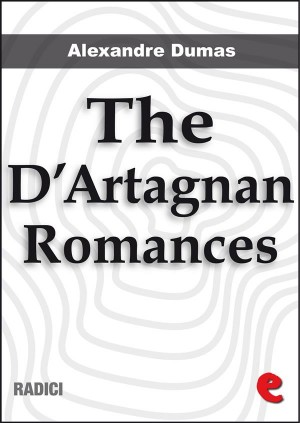 The DArtagnan Romances: The Three Musketeers, Twenty Years After, The Vicomte de Bragelonne, Ten Years Later, Louise de la Vallière and The Man in the Iron Mask. by Alexandre Dumas from  in  category