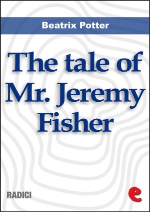 The Tale of Mr. Jeremy Fisher by Beatrix Potter from StreetLib SRL in Language & Dictionary category