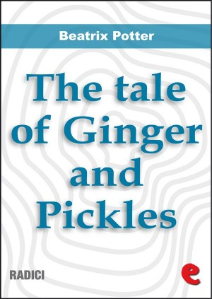 The Tale of Ginger and Pickles