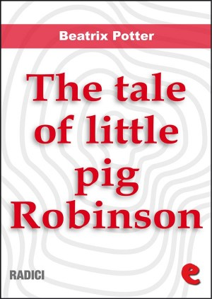 The Tale of Little Pig Robinson by Beatrix Potter from StreetLib SRL in Language & Dictionary category